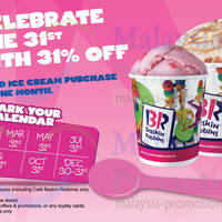 Treat yourself to a handpacked pint, quart or half gallon of heavenly bliss - all for 31% off. Swing by any Baskin-Robbin stores today for a yummy treat.