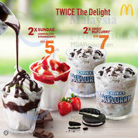 Bring a buddy along & enjoy a sweet treat together from RM5 - Two Sundaes for RM5 or Two Oreo McFlurry for RM7