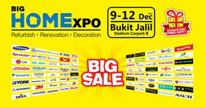 BIG HOMExpo at Bukit Jalil Stadium from 9 – 12 Dec 2016