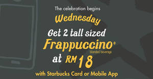 Starbucks RM18 for two tall-sized Frappuccino on Wednesdays from 7 – 14 Dec 2016