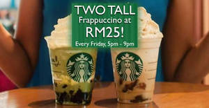 Starbucks: RM25 for two tall Frappuccinos on Fridays, 5pm – 9pm till 30 June!