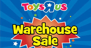 "Toys ""R"" Us: Warehouse clearance sale at The Summit USJ! From 11 Aug – 9 Oct 2017"