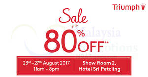 Triumph: Up to 70% OFF stock clearance at Hotel Sri Petaling! From 23 – 27 Aug 2017