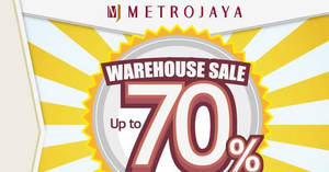 Metrojaya: Up to 70% OFF warehouse sale! From 30 Nov – 3 Dec 2017