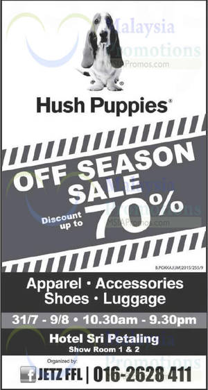 Hush Puppies Apparel Off Season Sale   Hotel Sri Petaling 31 Jul – 9 Aug  2015 44c5f9ab36
