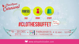 Featured image for A Shopaholics Den RM50 Stuff-All-You-Can Clothes Buffet @ Fahrenheit 88 18 – 20 Dec 2015