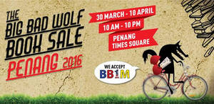 Featured image for Big Bad Wolf Books Sale @ Penang Times Square 30 Mar – 10 Apr 2016
