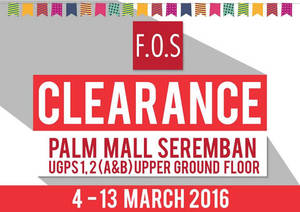 Featured image for F.O.S Clearance Event @ Palm Mall 4 – 13 Mar 2016