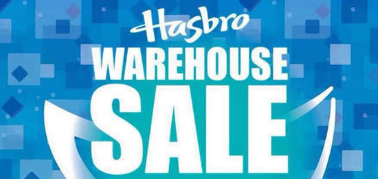 Hasbro Warehouse Sale Feat 17 Aug 2016