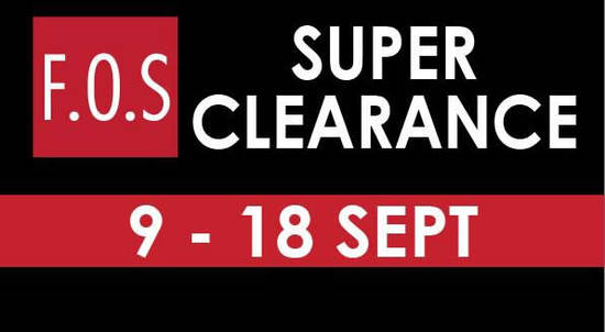 F.O.S Super Clearance Feat 9 Sep 2016