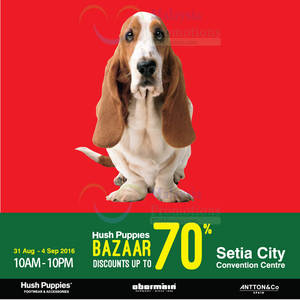 Hush Puppies  Up to 70% Off Bazaar at Setia City Convention Centre from 31  Aug – 4 Sep 2016 aafbea3fb5