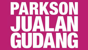 Featured image for Parkson warehouse sale at Sungei Wang Plaza, Kuala Lumpur from 13 – 29 Jan 2017