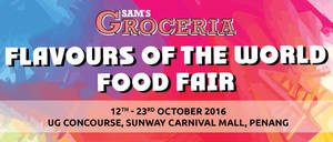 Featured image for SAM'S Groceria: Flavours of The World Food Fair at Sunway Carnival from 12 – 23 Oct 2016