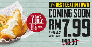 Featured image for The Manhattan FISH MARKET RM7.99 Manhattan Fish 'N Chips best deal in town is BACK. Valid on selected days from 18 – 27 Apr 2017
