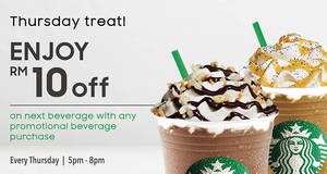 Starbucks: RM10 off your second beverage promo! Valid on Thursdays till 29 Mar 2018