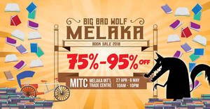 Big Bad Wolf Books: Up to 95% off book sale at Melaka from 27 Apr – 6 May 2018