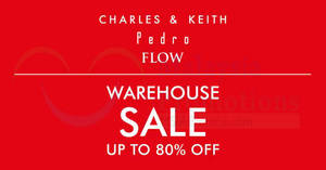 Featured image for Charles & Keith, Pedro and FLOW warehouse sale at Kuala Lumpur! From 5 – 8 Apr 2018