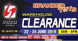 Litt Tak branded toys warehouse clearance at Kuala Lumpur from 22 – 24 Jun 2018