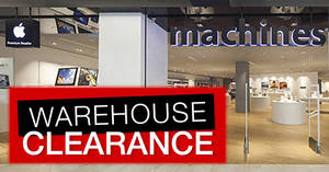Featured image for Machines (Apple Premium Reseller) Warehouse Clearance 2018 from 28 – 30 Jun 2018