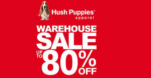 Featured image for Hush Puppies Apparel up to 80% off warehouse sale at Puchong from 27 Dec 2018 – 1 Jan 2019