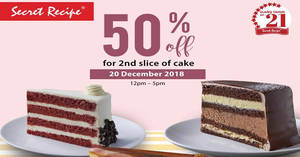 Secret Recipe: ONE-DAY promo – 50% OFF the second slice of cake on 20 December 2018