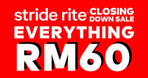 Stride Rite closing down sales! Everything at RM60! From 17 – 22 May 2019