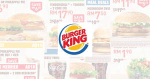 Save BIG with the latest Burger King e-coupons valid till 21 October 2019
