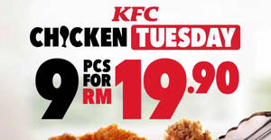 KFC Chicken Tuesday: RM19.90 for 9 pieces on 22 October 2019