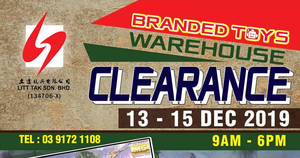 Litt Tak branded toys warehouse clearance at Cheras, Kuala Lumpur from 13 – 15 Dec 2019