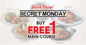 Secret Recipe is offering Buy-1-FREE-1 selected main course on Monday, 20 January 2020