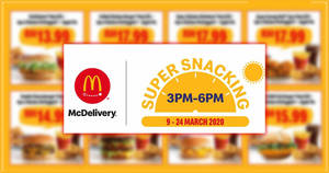 Featured image for McDelivery Super Snacking & Supper Savers till 24 March 2020