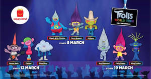 McDonald's: Get a FREE Trolls World Tour toy with every Happy Meal purchased from 5 – 25 March 2020