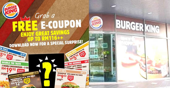 Featured image for Burger King releases NEW coupons with savings of up to RM116 valid till 16 August 2020